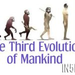 The Third Evolution of Mankind
