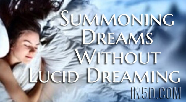 Summoning Dreams Without Lucid Dreaming