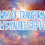 Gateways of Transformation – New Realities Step Forth