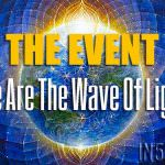 The Event: We Are The Wave Of Light