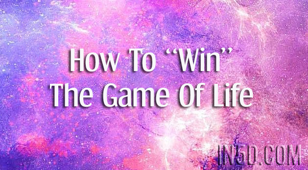 "How To ""Win"" The Game Of Life"