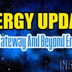 Energy Update – 12/12 Gateway And Beyond Energies