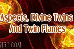 Aspects, Divine Twins And Twin Flames