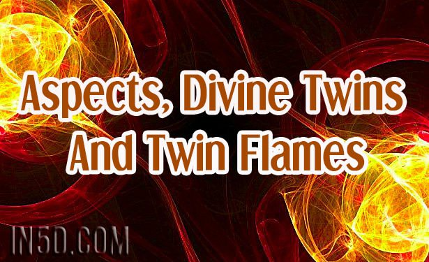 Aspects, Divine Twins And Twin Flames - In5D : In5D