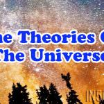 The Theories Of The Universe