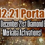 12:21 Portal – The December 21st Diamond Grid Merkaba Activations!