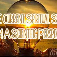 The Current Spiritual Shift From A Scientific Perspective