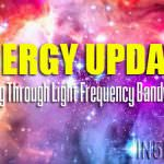 Energy Update – Walking Through Light Frequency Bandwidths
