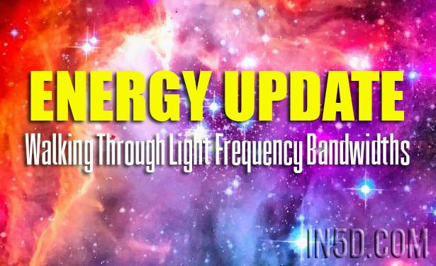 Energy Update - Walking Through Light Frequency Bandwidths