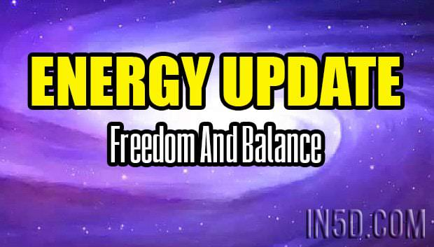 Energy Update - Freedom And Balance