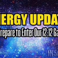 Energy Update – As We Prepare to Enter Our 12:12 Gateway