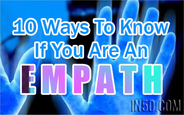 10 Ways To Know If You Are An Emapth