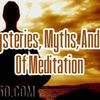 The Mysteries, Myths, And Magic Of Meditation