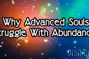 Why Advanced Souls Struggle With Abundance