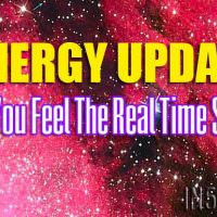 Energy Update – Can You Feel The Real Time Shift?