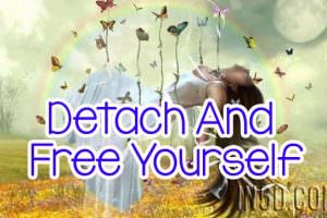 Detach And Free Yourself