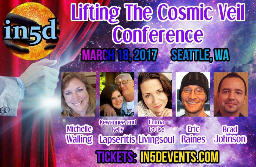 LIFTING THE COSMIC VEIL -SEATTLE WASHINGTON MARCH 18, 2017