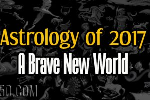 Astrology of 2017 – A Brave New World