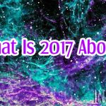 What Is 2017 About?
