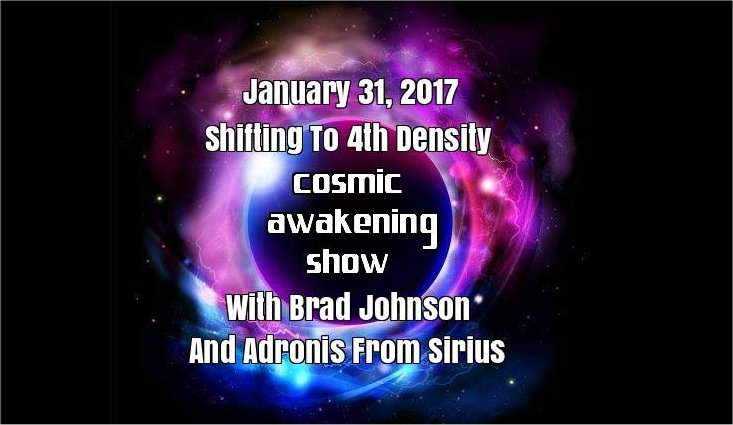 Shifting To 4th Density With Brad Johnson And Adronis - Cosmic Awakening Show