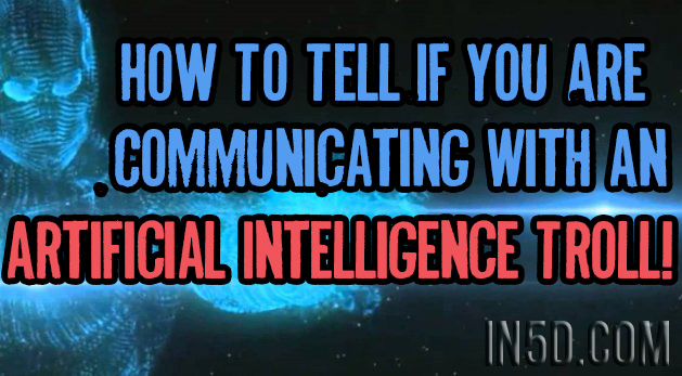 How To Tell If You Are Communicating With An Artificial Intelligence Troll!