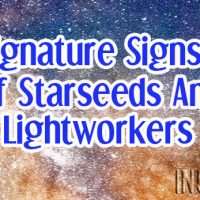 7 Signature Signs Of Starseeds And Lightworkers