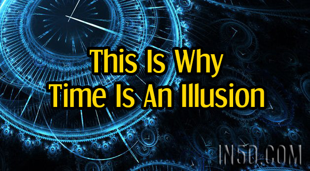 This Is Why Time Is An Illusion
