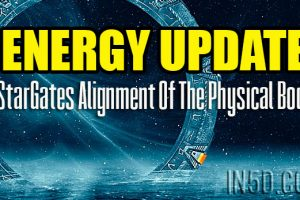 Energy Update – StarGates Alignment Of The Physical Body
