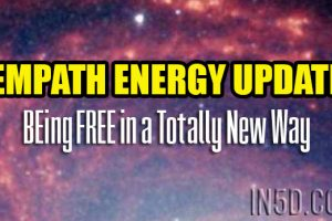 EMPATH ENERGY UPDATE – BEing FREE in a Totally New Way