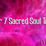 Your 7 Sacred Soul Tasks