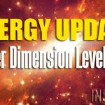 ENERGY UPDATE – Higher Dimension Level Shift