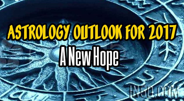 Astrology Outlook for 2017 - A New Hope