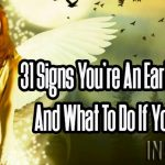 31 Signs You're An Earth Angel And What To Do If You Are!