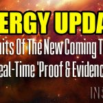 ENERGY UPDATE – The Fruits Of The New Coming Through – Real-Time 'Proof & Evidence'