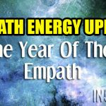 Empath Energy Update – The Year Of The Empath