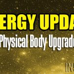 Energy Update – Physical Body Upgrades