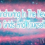 Anchoring In The New (To The Grids And Yourself, Too)