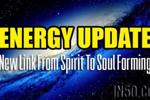 Real Time Energy Update – New Link From Spirit To Soul Forming