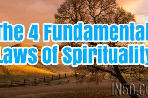 The 4 Fundamental Laws Of Spirituality