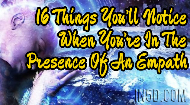 16 Things You'll Notice When You're In The Presence Of An Empath