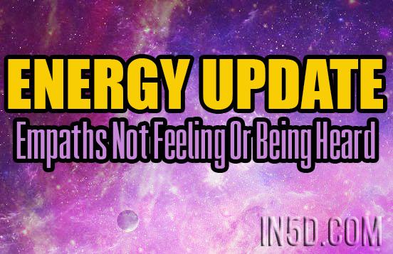 Energy Update Empaths Not Feeling Or Being Heard In5d
