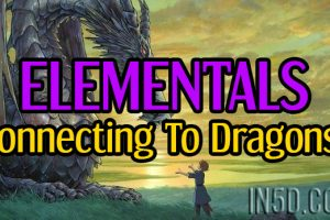 Elementals – Connecting to Dragons