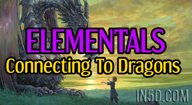 Elementals - Connecting to Dragons