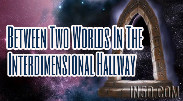 Between Two Worlds In The Interdimensional Hallway