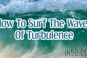 How To Surf The Waves Of Turbulence