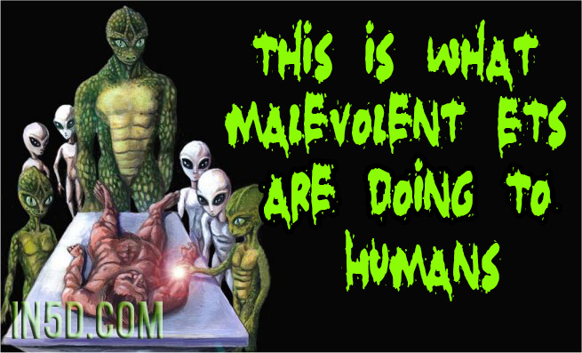 This Is What Malevolent ETs Are Doing To Humans