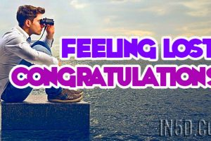 Feeling Lost? Congratulations!