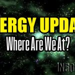 ENERGY UPDATE – Where Are We At?