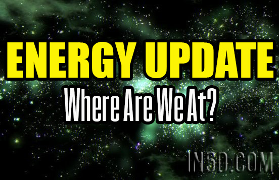 ENERGY UPDATE - Where Are We At?