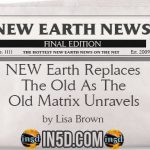 New Earth News – NEW Earth Replaces the Old As The Old Matrix Unravels